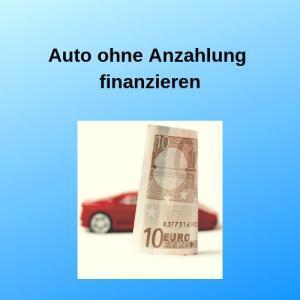 Auto ohne Anzahlung finanzieren