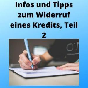 Infos und Tipps zum Widerruf eines Kredits, Teil 2