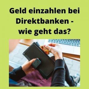 Geld einzahlen bei Direktbanken - wie geht das