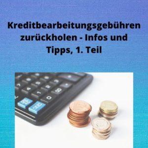 Kreditbearbeitungsgebühren zurückholen - Infos und Tipps, 1. Teil