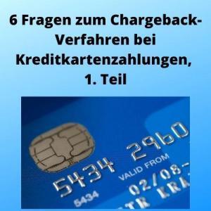 6 Fragen zum Chargeback-Verfahren bei Kreditkartenzahlungen, 1. Teil