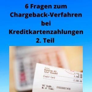 6 Fragen zum Chargeback-Verfahren bei Kreditkartenzahlungen, 2. Teil