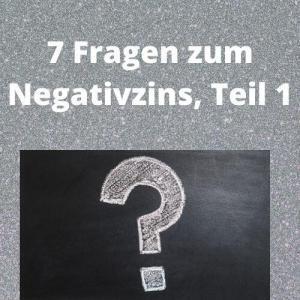 7 Fragen zum Negativzins, Teil 1