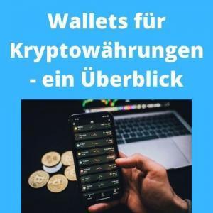 Wallets für Kryptowährungen - ein Überblick