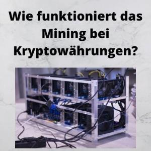 Wie funktioniert das Mining bei Kryptowährungen